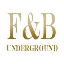 f & b underground